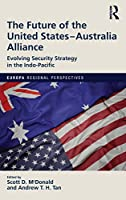 The Future of the United States-Australia Alliance: Evolving Security Strategy in the Indo-Pacific (Europa Regional Perspectives)