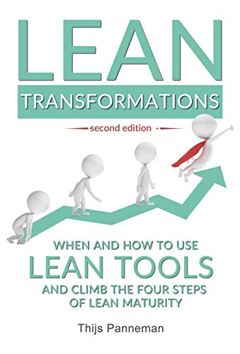 Lean Transformations: When and how to use lean tools and climb the four steps of lean maturity (English Edition)