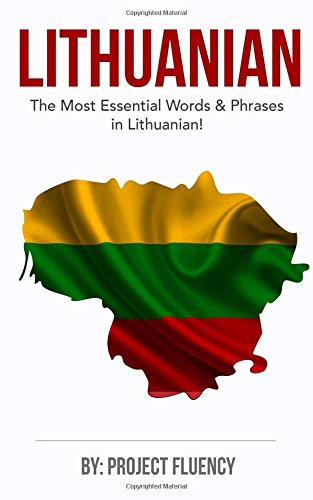 Compare Textbook Prices for Lithuanian: Learn Lithuanian in a Week, The Most Essential Words & Phrases!: Lithuanian language Phrase Book For Lithuanian Beginners Lithuania, Travel Lithuania, Travel Baltic  ISBN 9781979206808 by Fluency, Project