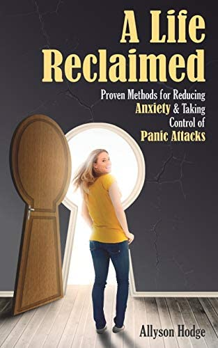 A Life Reclaimed Proven Methods for Reducing Anxiety and Taking Control of Panic Attacks Holistic product image