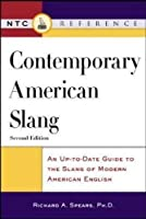 Contemporary American Slang: An Up-To-Date Guide to the Slang of Modern American English (Ntc Reference)
