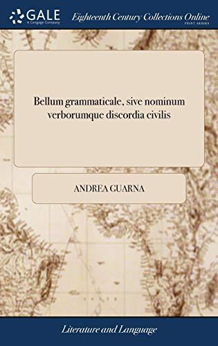 Bellum grammaticale, sive nominum verborumque discordia civilis: Tragico-Comœdia, ab eruditissimis Oxoniensibus adinventa, et in scenam producta, ... coram serenissima Elizabetha, iterum, i