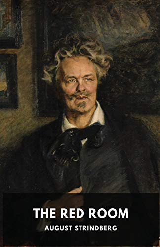 The Red Room: A Swedish novel by August Strindberg