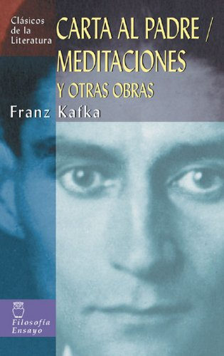 Carta Al Padre, Meditaciones Y Otras Obras / Letter to His Father, Meditations and Other Stories