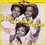 The Complete Red Bird Recordings von The Dixie Cups