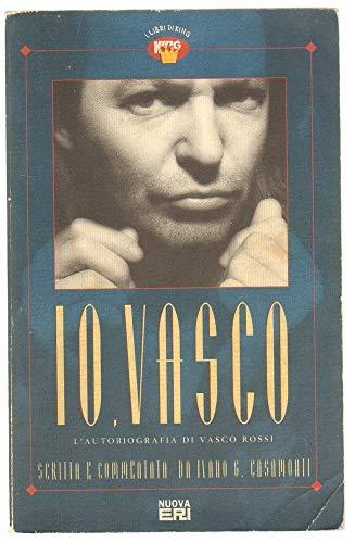 Io Vasco. L'autobiografia di Vasco Rossi