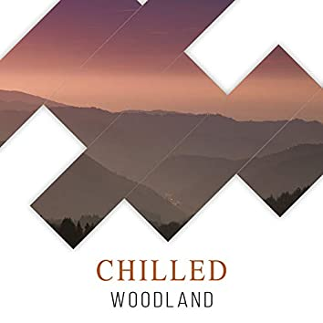 Chilled Woodland, Vol. 10