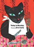 [Today Is Monday] (By: Eric Carle) [published: October, 1999] - Turtleback Books - 01/10/1999