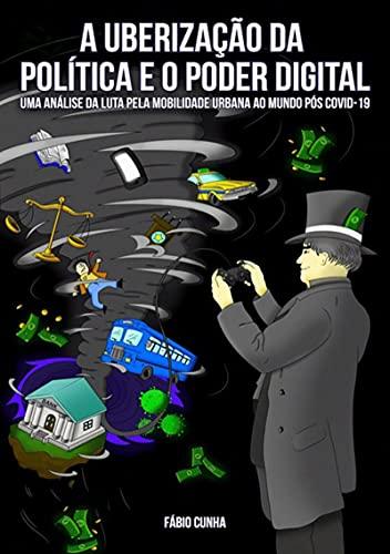 A Uberização Da Política E O Poder Digital