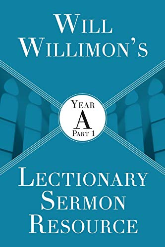 Compare Textbook Prices for Will Willimons Lectionary Sermon Resource: Year A Part 1 Illustrated Edition ISBN 9781501847509 by Willimon, William H