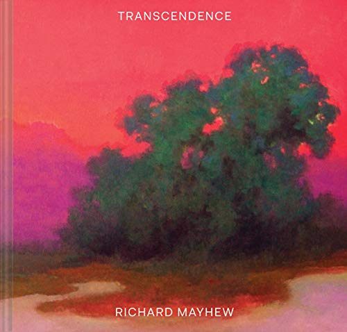 Transcendence: (American Landscape Painting, Painter Richard Mayhew Art Book)