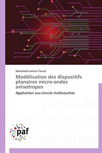 Modélisation des dispositifs planaires micro-ondes anisotropes: Application aux circuits multicouches (OMN.PRES.FRANC.)