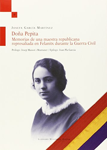 Doña Pepita. Memorias de una maestra republicana represaliada en Felanitx durant (Torre de l
