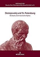 Dostojewskij Und St. Petersburg: Die Stadt Und Ihr Literarischer Mythos (Jahrbuch der Deutschen Dostojewskij-Gesellschaft)