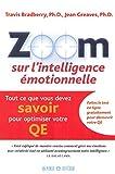Zoom sur l'ntelligence émotionnelle - Tout ce que vous devez savoir pour optimiser votre QE (French Edition)