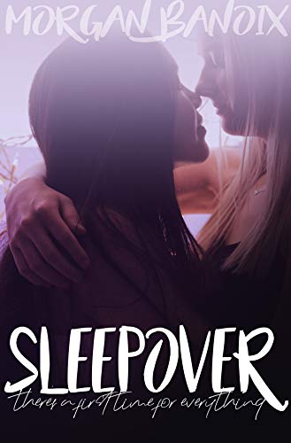 sleepover: there's a first time for everything