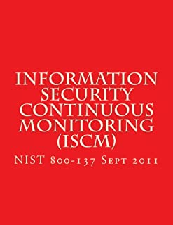 NIST SP 800-137 Information Security Continuous Monitoring (ISCM): Sept 2011
