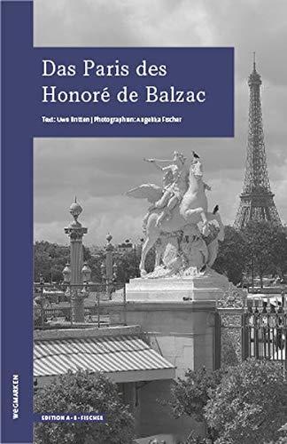 Das Paris des Honoré de Balzac: wegmarken (WEGMARKEN. Lebenswege und geistige Landschaften)