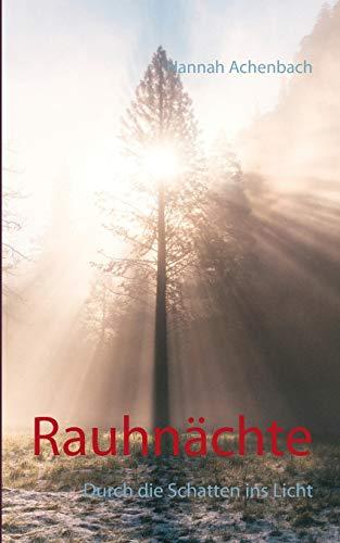 Rauhnächte: Durch die Schatten ins Licht