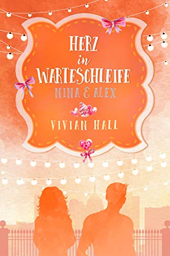 Nina & Alex: Herz in Warteschleife (City Lovers 3)