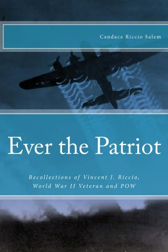 Book: Ever the Patriot - Recollections of Vincent J. Riccio, World War II Veteran and POW by Candace Riccio Salem