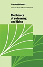 Mechanics of Swimming and Flying (Cambridge Studies in Mathematical Biology)