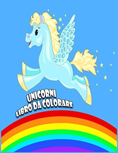 Unicorni Libro da Colorare: Bel libro per i bambini dai 8-12: un divertente Kid cartella di lavoro di gioco per l'apprendimento, colorazione.