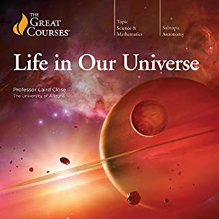 Life in Our Universe                   Autor:                                                                                                                                 Laird Close,                                                                                        The Great Courses                               Sprecher:                                                                                                                                 The Great Courses                      Spieldauer: 12 Std. und 2 Min.     Noch nicht bewertet     Gesamt 0,0