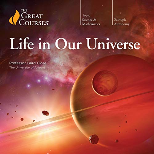 Life in Our Universe                   By:                                                                                                                                 Laird Close,                                                                                        The Great Courses                               Narrated by:                                                                                                                                 The Great Courses                      Length: 12 hrs and 2 mins     Not rated yet     Overall 0.0