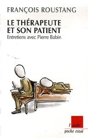 Le thérapeute et son patient : Entretiens avec Piere Babin