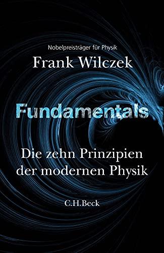 Fundamentals: DIe zehn Prinzipien der modernen Physik