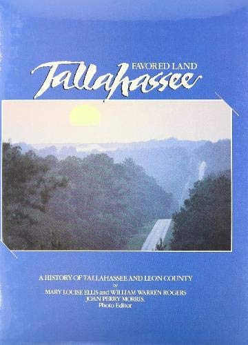 Favored Land Tallahassee: A History of Tallahassee and Leon County