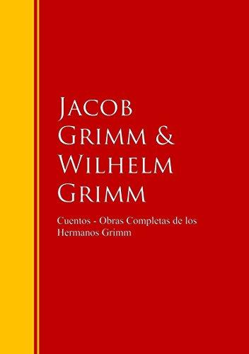 Cuentos - Obras Completas de los Hermanos Grimm: Biblioteca de Grandes Escritores