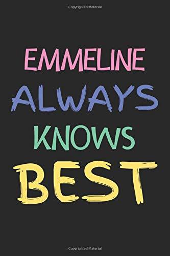 Emmeline Always Knows Best: Lined Journal, 120 Pages, 6 x 9, Emmeline Personalized Name Notebook Gift Idea, Black Matte Finish (Emmeline Journal)