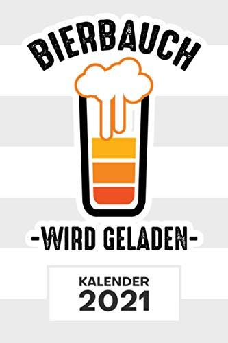 KALENDER 2021 A5: für Saufkopf - Bierbauch Terminplaner mit DATUM - Bier Organizer für Termine - Wochenplaner von Januar bis Dezember - 1 Woche auf 2 Seiten mit Kalenderwoche
