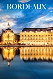 Bordeaux: Bordeaux travel notebook journal, 100 pages, contains French proverbs about food, a perfect France gift or to write your own Bordeaux guide book.