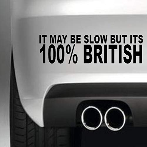 South Coast Stickers Het kan langzaam maar zijn 100% Britse STICKER FUNNY BUMPER STICKER CAR VAN 4X4 WINDOW PAINTWORK DECAL EURO LAPTOP DRIVE