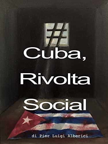 Cuba, Rivolta Social (Italian Edition)
