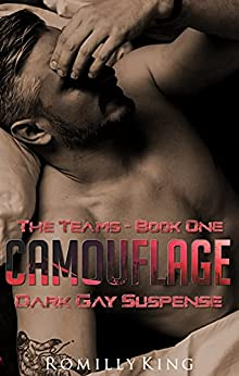 Camouflage: Opposites attract dark gay suspense (The Teams Book 1) by [Romilly King]