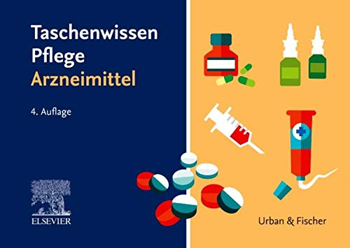 Taschenwissen Pflege Arzneimittel: Schnell - sicher - praxisnah