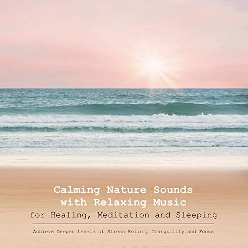 Calming Nature Sounds Vol. II with Relaxing Music for Healing, Meditation and Sleeping cover art