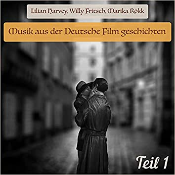 Musik aus der Deutsche Film geschichten 1