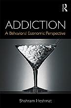 Addiction: A Behavioral Economic Perspective (English Edition)
