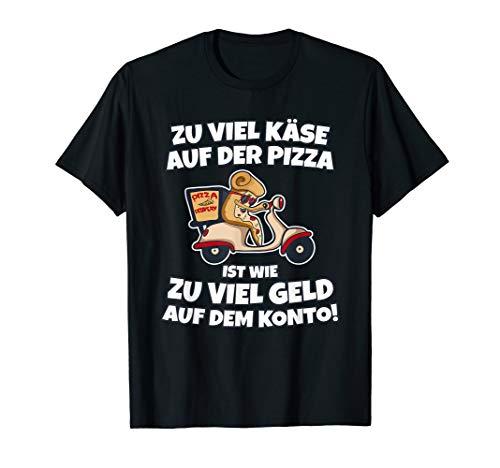 Zu viel Käse auf der Pizza Fast Food Essen Lustige Sprüche T-Shirt