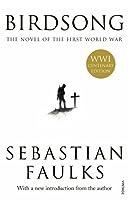 Birdsong: The Novel of the First World War by Sebastian Faulks(2014-08-26)