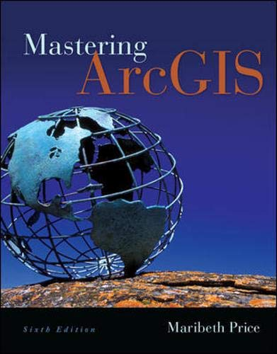 Compare Textbook Prices for Mastering ArcGIS with Video Clips DVD-ROM 6 Edition ISBN 9780077826260 by Price, Maribeth