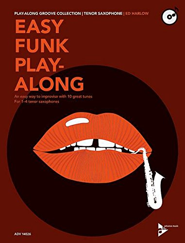 Easy Funk Play-Along: An easy way to improvise with 10 great tunes. 1-4 Tenor-Saxophone. Ausgabe mit CD. (Play-Along Groove Collection)