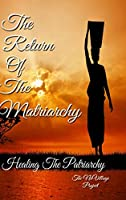 The Return of The Matriarchy: Healing the Patriarchy