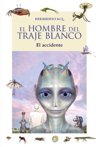 El hombre del traje blanco (El accidente): Libro 1 (Literatura Juvenil (A Partir De 12 Años) - Narrativa Juvenil)