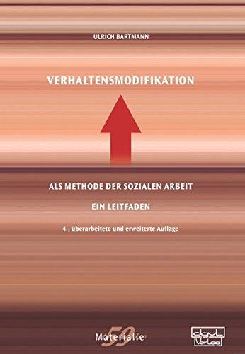 Verhaltensmodifikation als Methode der Sozialen Arbeit: Ein Leitfaden (Materialien)